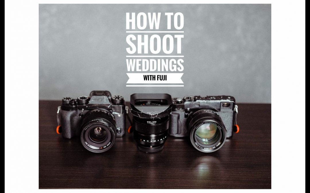 How To Shoot Weddings with Fuji